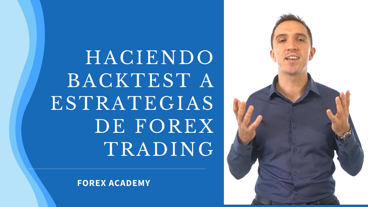 Haciendo Backtest a Estrategias de Forex Trading