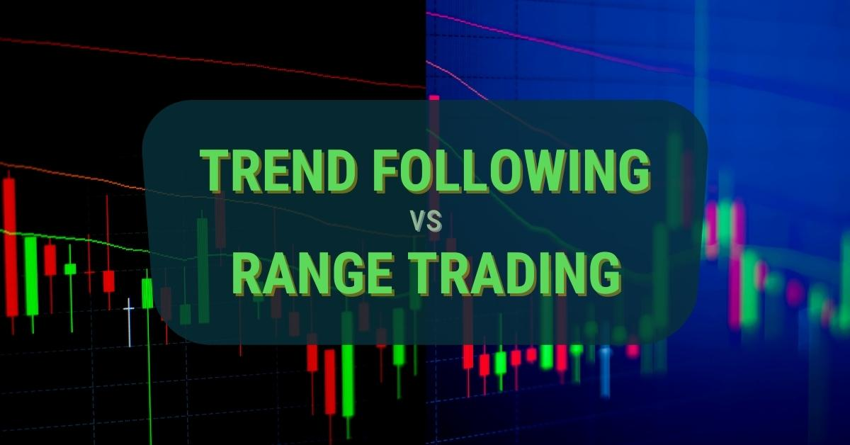 Trend Following Strategies vs Range Trading