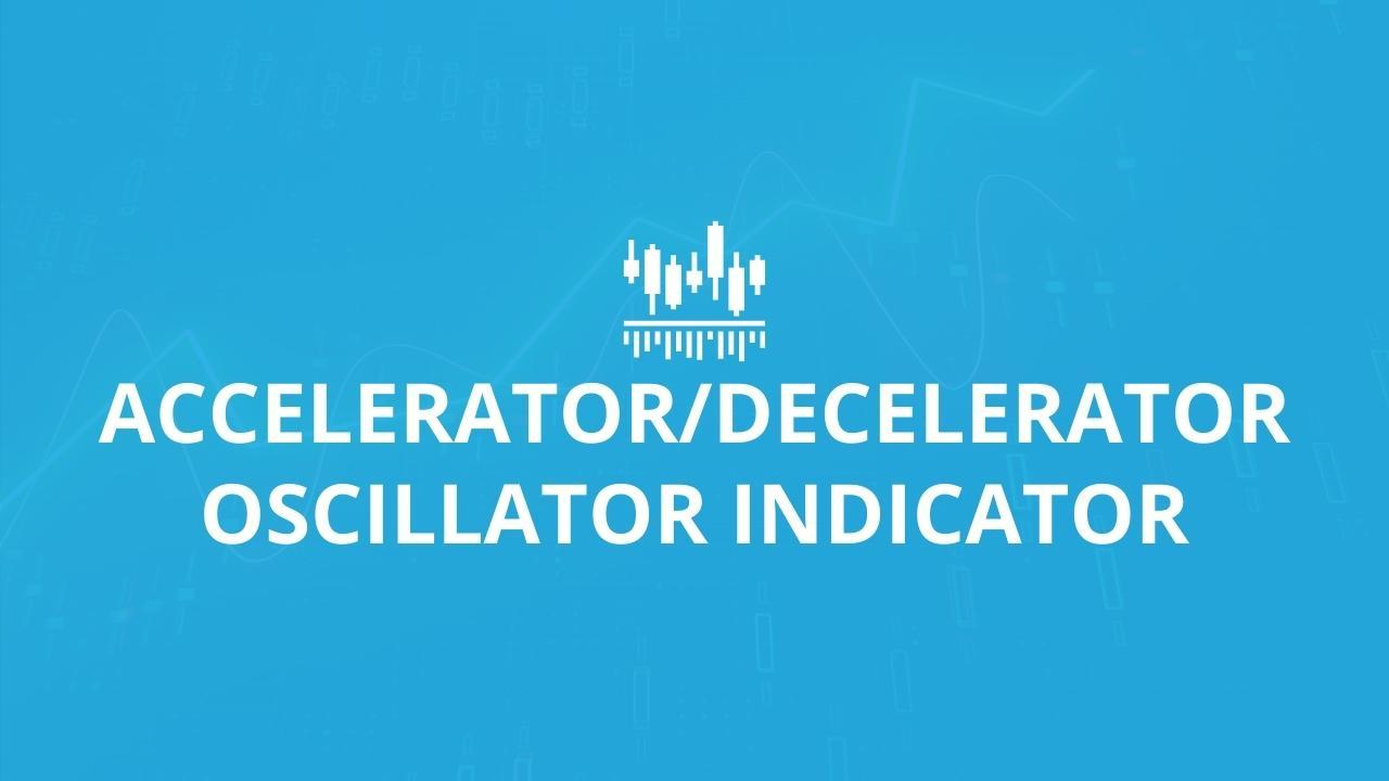 Accelerator Decelerator Oscillator Indicator Trading Academy