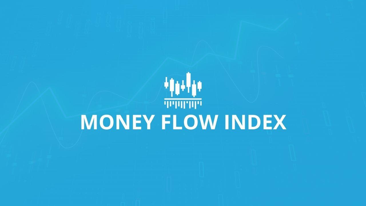 Money Flow Index Indicator